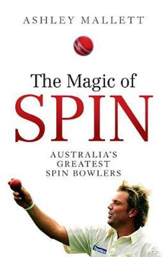 Magic of Spin: Australia's Great Spin Bowlers