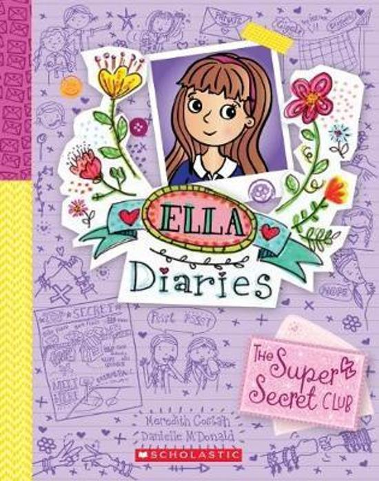 Ella Diaries #15: The Super Secret Club
