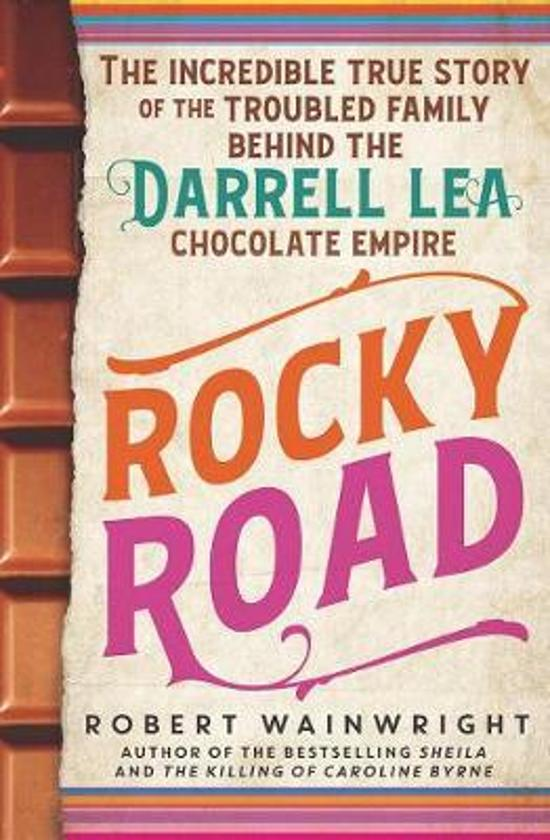 Rocky Road - The Incredible True Story of the Troubled Family Behind the Darrell Lea Chocolate Empire
