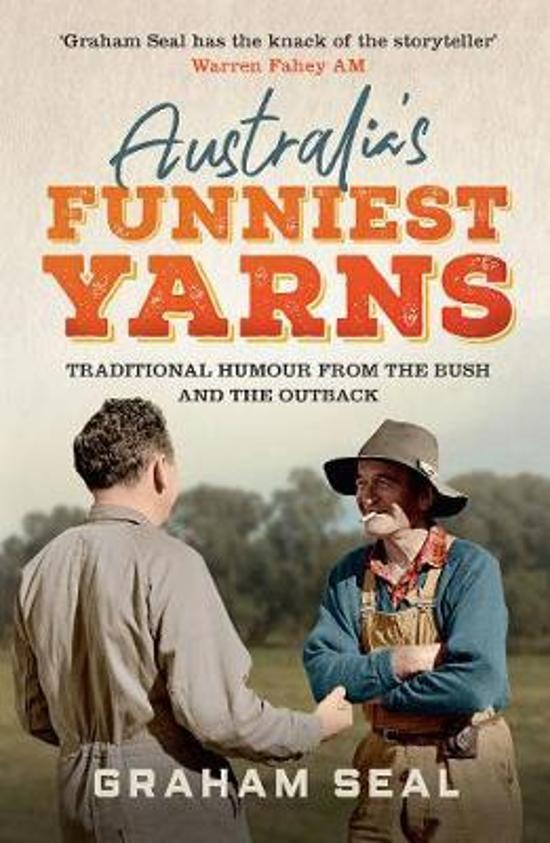 Australia's Funniest Yarns - Traditional Humour from the Bush and the Outback