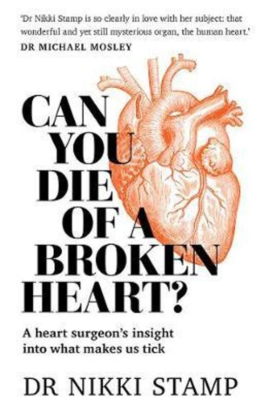 Can You Die of a Broken Heart? A Heart Surgeon's Insight into What Makes Us Tick