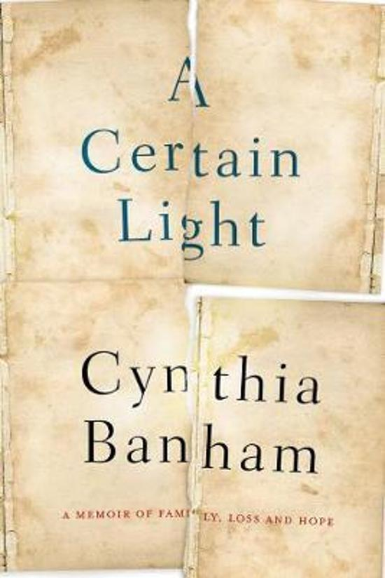 Certain Light - A Memoir of Family, Loss and Hope