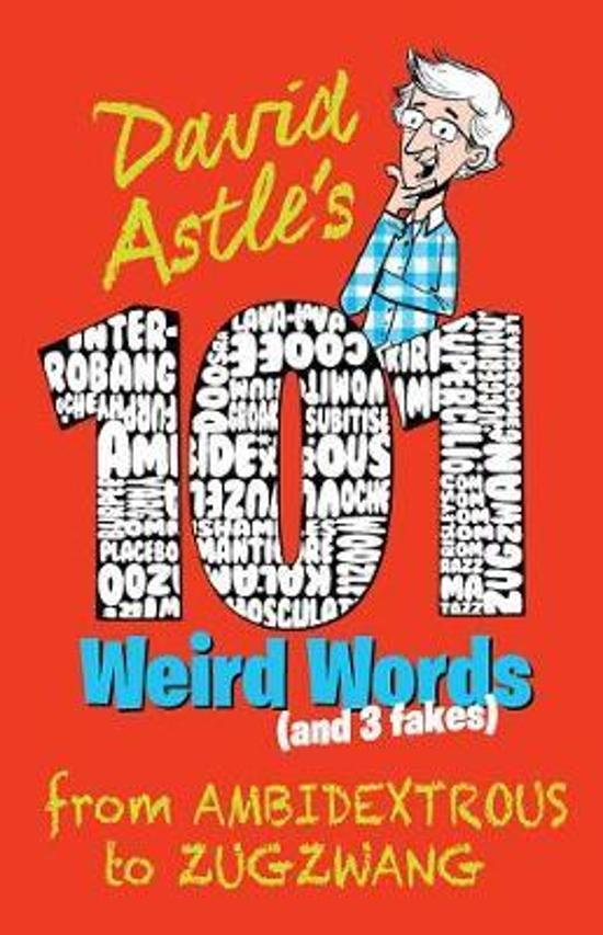 101 Weird Words (and Three Fakes) - From Ambidextrous to Zugzwang