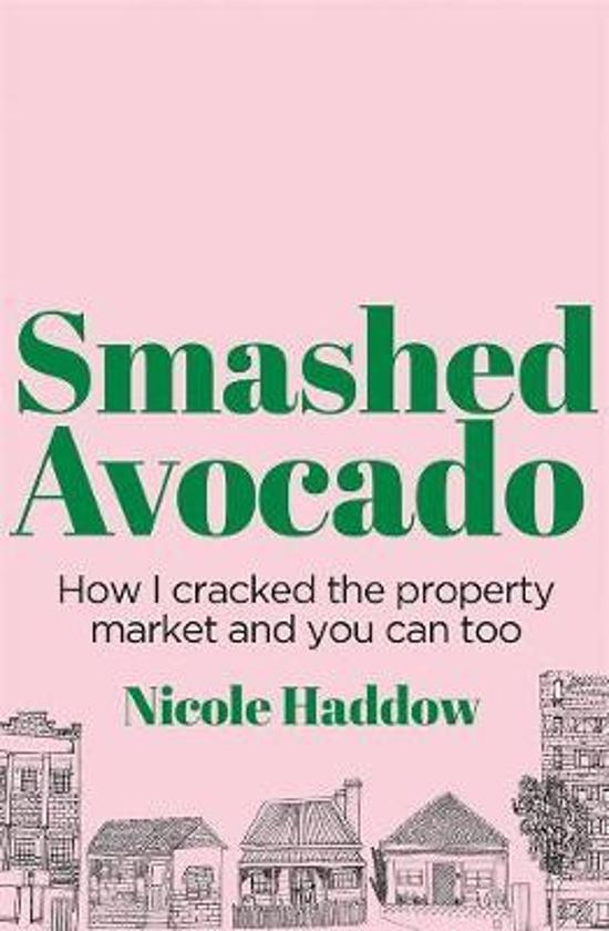 Smashed Avocado: How I Cracked the Property Market and You Can Too