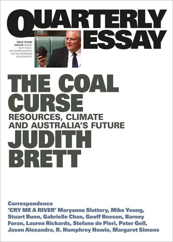 Quarterly Essay 78 - Judith Brett on the politics of denial: Australia's coal addiction