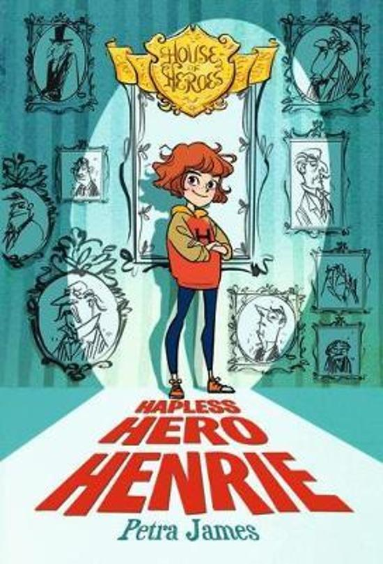 House of Heroes #1: Hapless Hero Henrie
