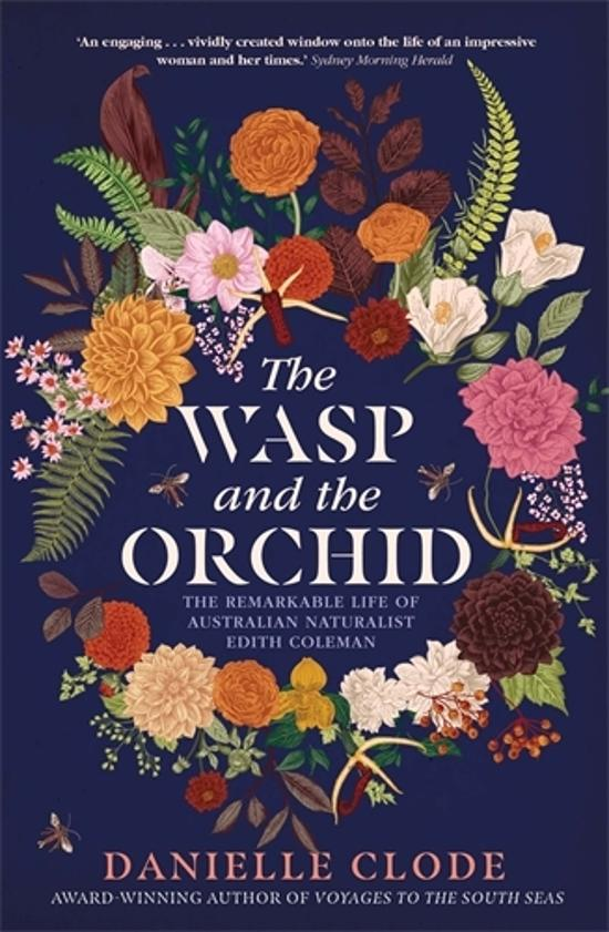 Wasp and the Orchid - The Remarkable Life of Australian Naturalist Edith Coleman
