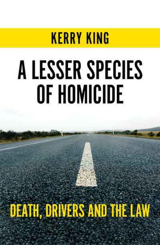 Lesser Species of Homicide - Death, drivers and the law