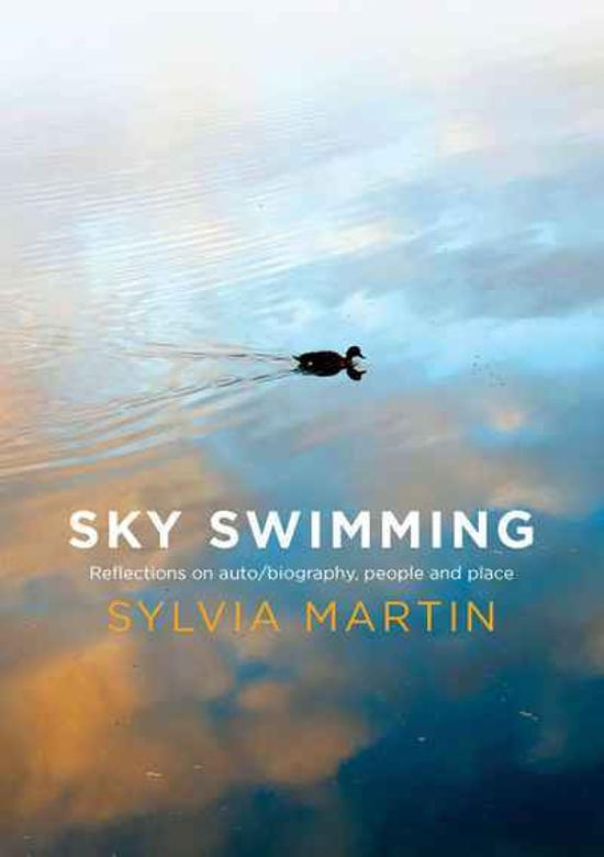 Sky Swimming: Reflections on auto/biography, people and place