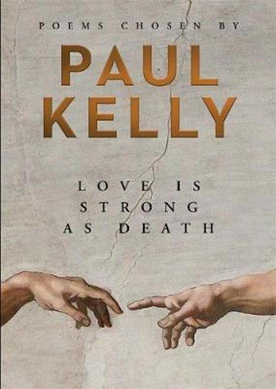 Love is Strong as Death: Poems chosen by Paul Kelly