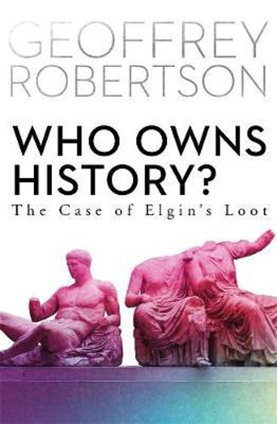 Who Owns History? - The Case of Elgin's Loot