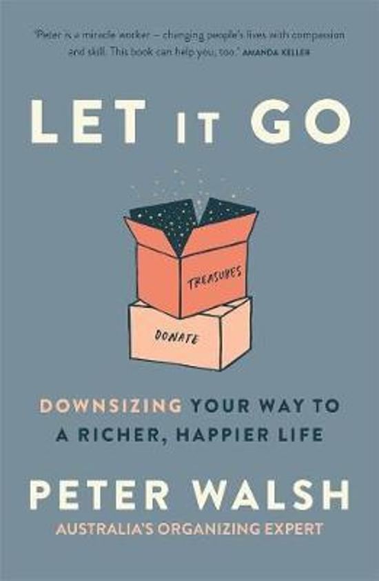 Let It Go - Downsizing Your Way to a Richer, Happier Life
