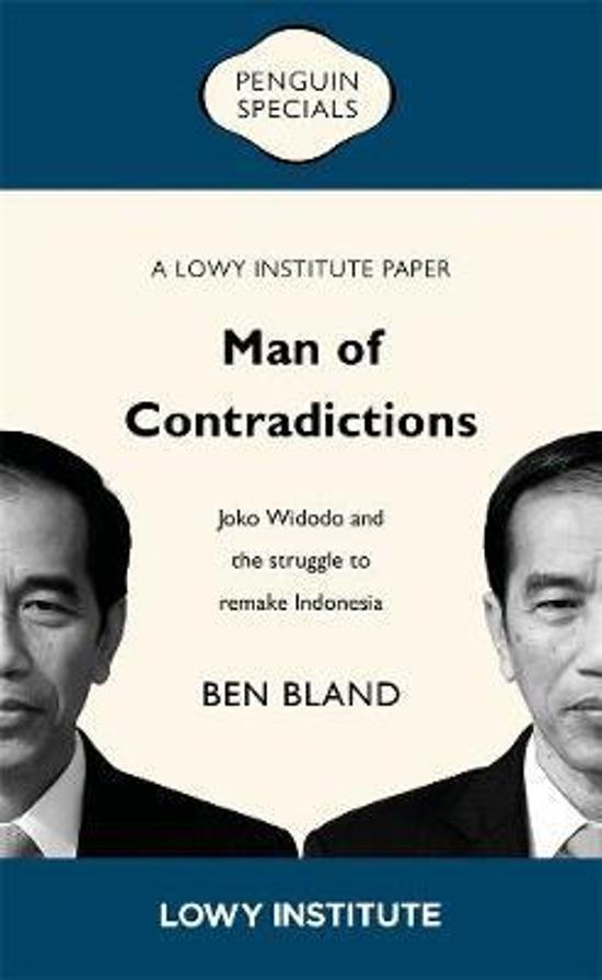 Man of Contradictions - Joko Widodo and the struggle to remake Indonesia