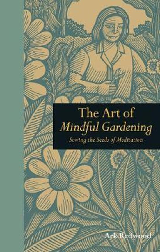 Art of Mindful Gardening - Sowing the Seeds of Meditation