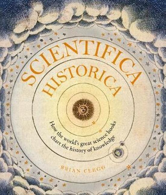 Scientifica Historica - How the world's great science books chart the history of knowledge