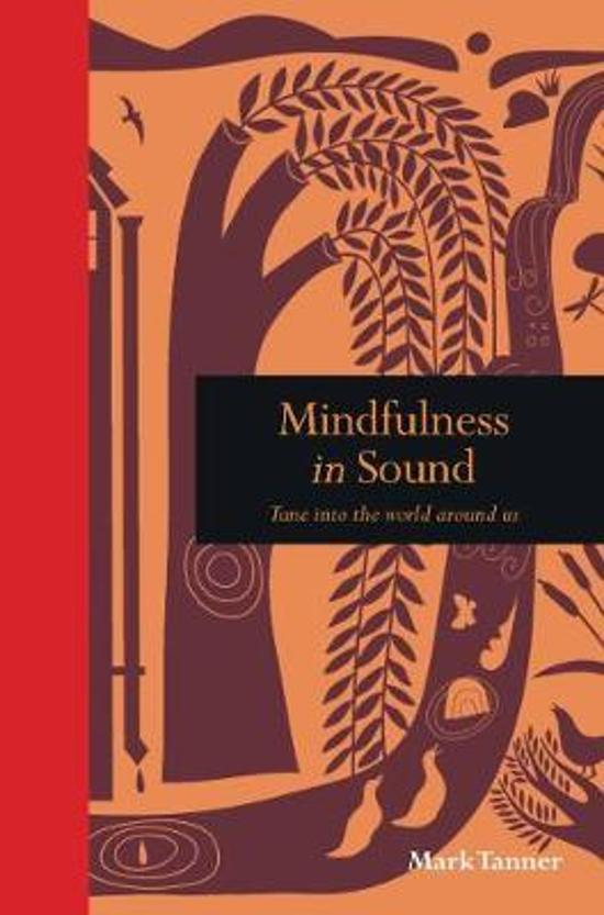 Mindfulness in Sound: Tune in to the world around us