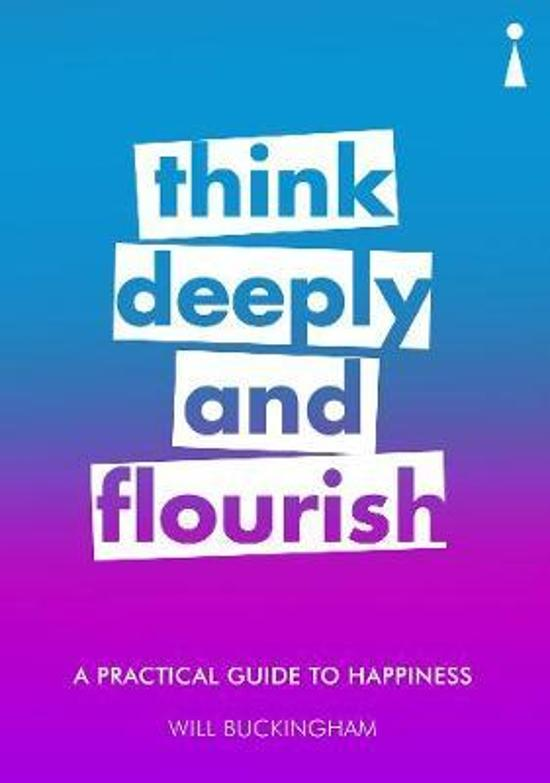 Practical Guide to Happiness - Think Deeply and Flourish