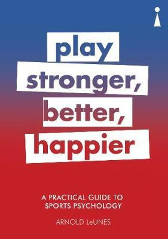 Practical Guide to Sport Psychology - Play Stronger, Better, Happier