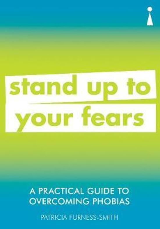 Practical Guide to Overcoming Phobias - Stand Up to Your Fears