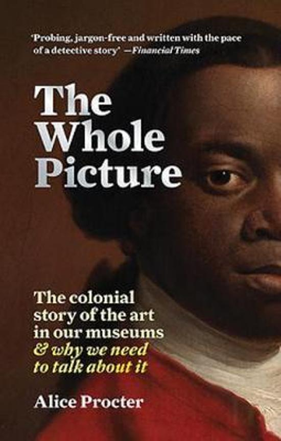 Whole Picture - The colonial story of the art in our museums & why we need to talk about it
