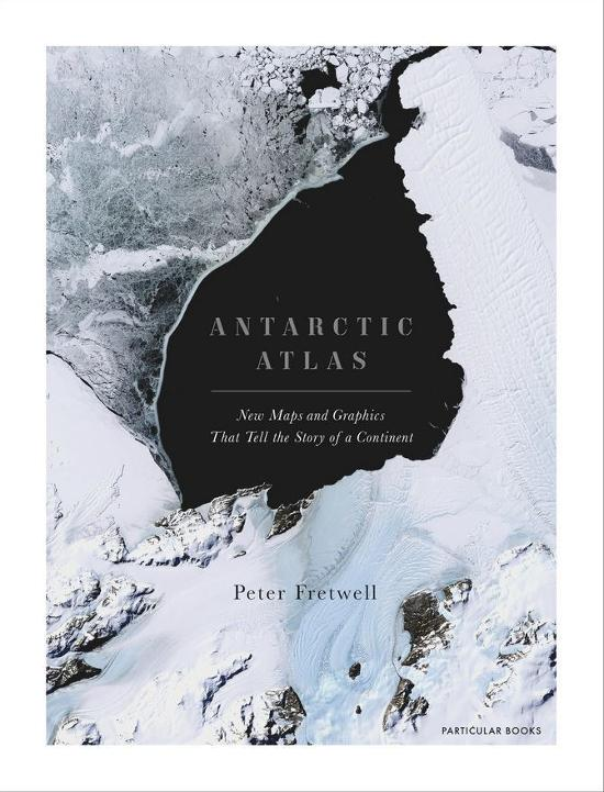 Antarctic Atlas - New Maps and Graphics That Tell the Story of A Continent