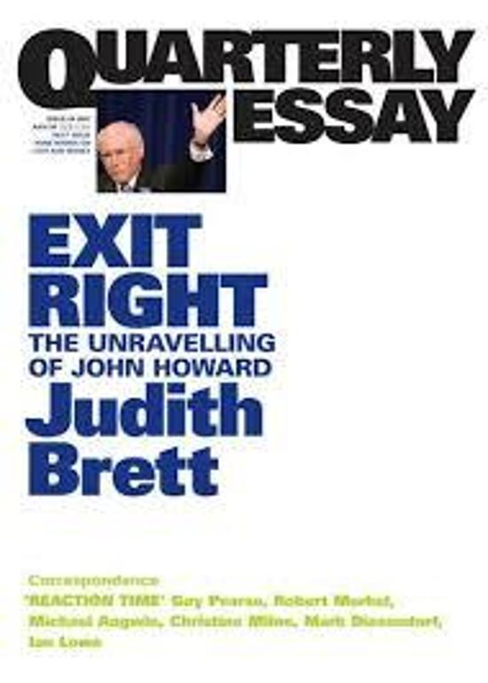 Quarterly Essay 28 - Exit Right - The Unravelling of John Howard