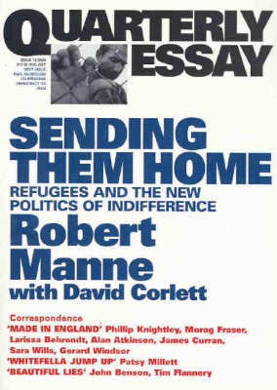 Quarterly Essay 13 - Sending Them Home - Refugees and the New Politics of Indifference