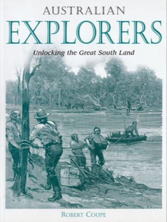 Australian Explorers - Unlocking the Great South Land