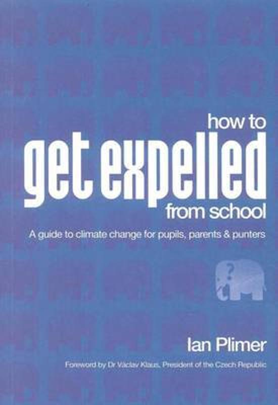 How To Get Expelled From School - A Guide to Climate Change for Pupils, Parents and Punters