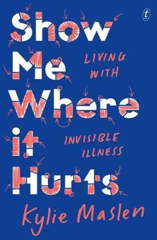 Show Me Where it Hurts - Living with Invisible Illness