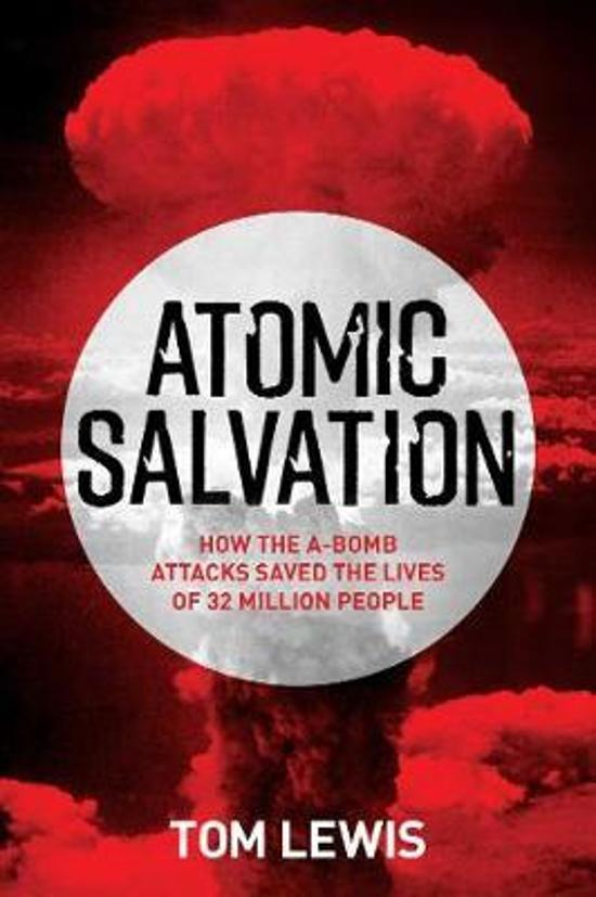 Atomic Salvation - How the A-Bomb attacks saved the lives of 32 million people