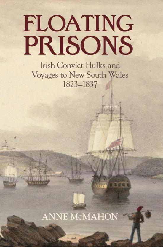 Floating Prisons - Convict Voyages to New South Wales 1823-37