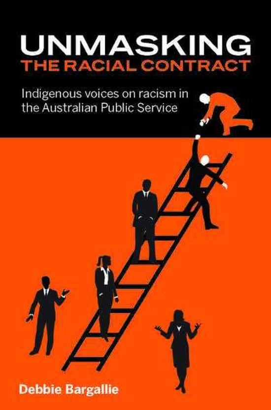 Unmasking the Racial Contract - Indigenous voices on racism in the Australian Public Service