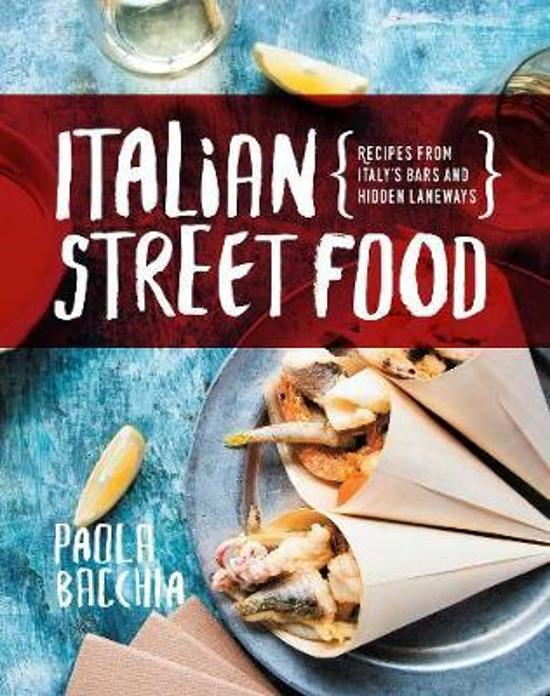 Italian Street Food - Recipes from Italy's bars and hidden laneways