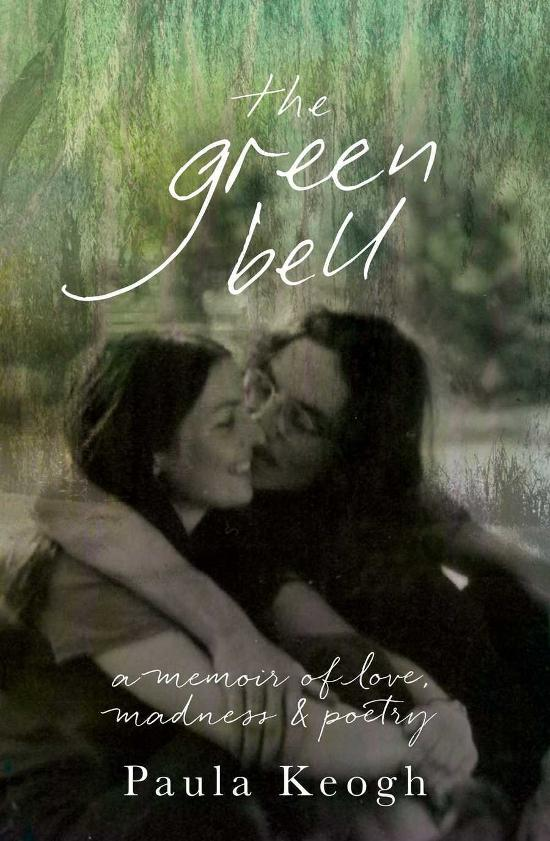 Green Bell - A Memoir of Love, Madness & Poetry