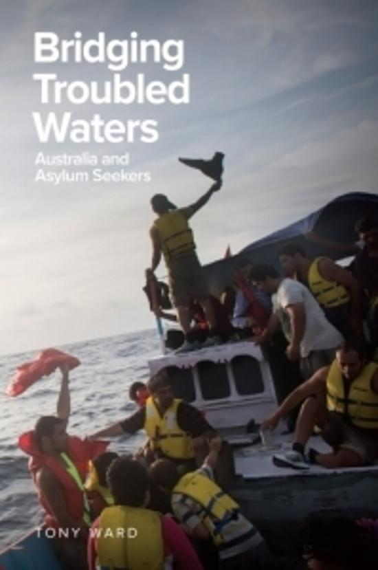 Bridging Troubled Waters - Australia and Asylum Seekers