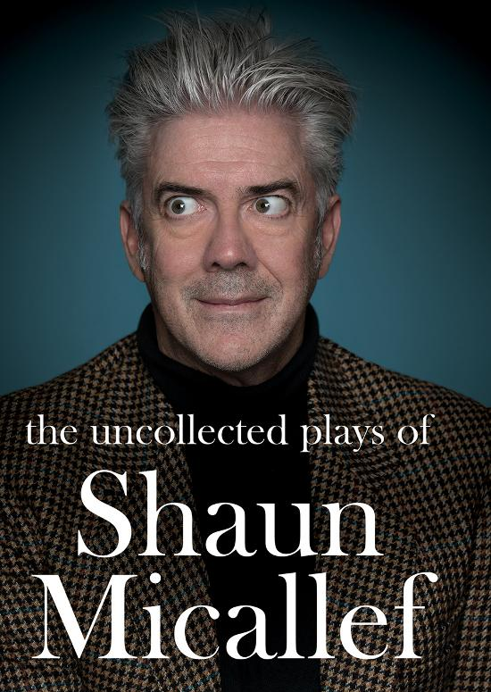 Uncollected Plays of Shaun Micallef