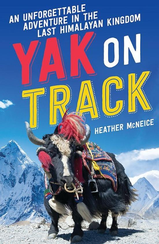 Yak on Track - An unforgettable adventure in the last Himalayan Kingdom