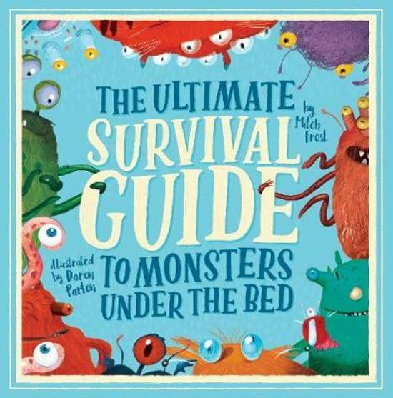 Ultimate Survival Guide to Monsters Under the Bed