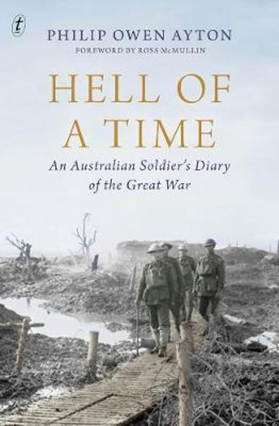 Hell Of A Time - An Australian Soldier's Diary of the Great War
