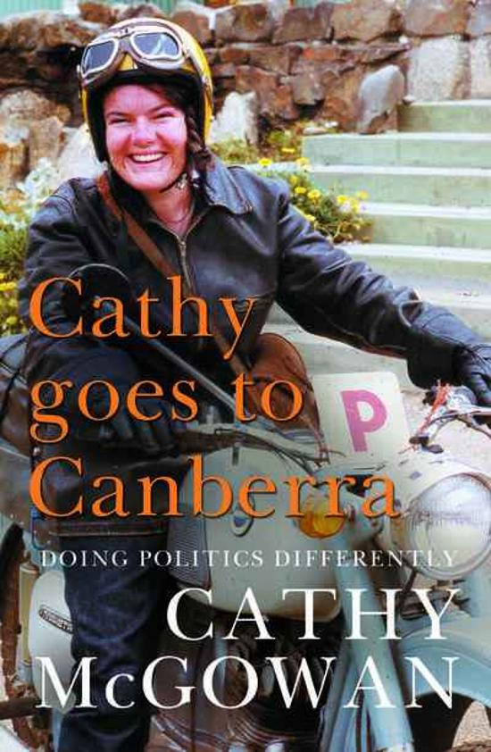 Cathy Goes to Canberra - Doing Politics Differently