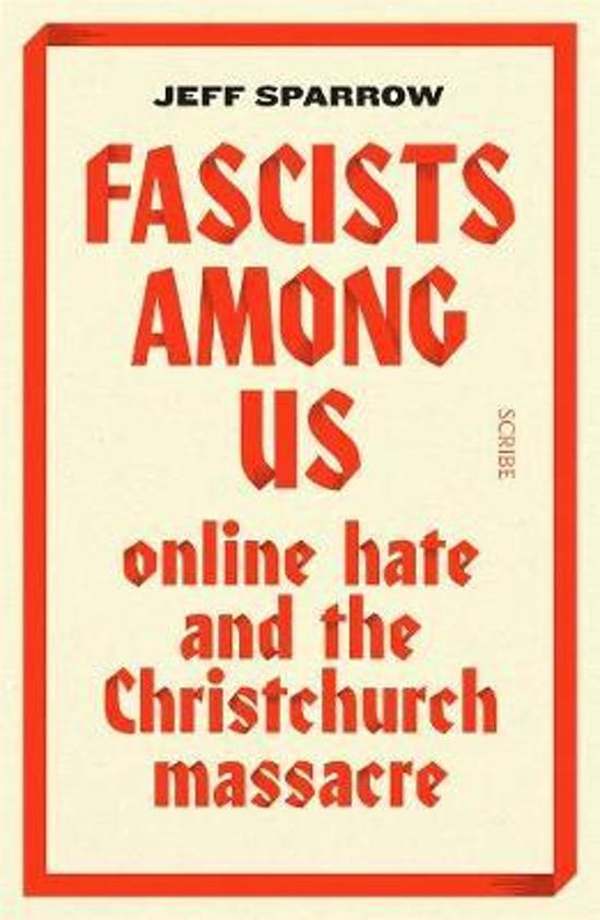 Fascists Among Us - Online hate and the Christchurch massacre