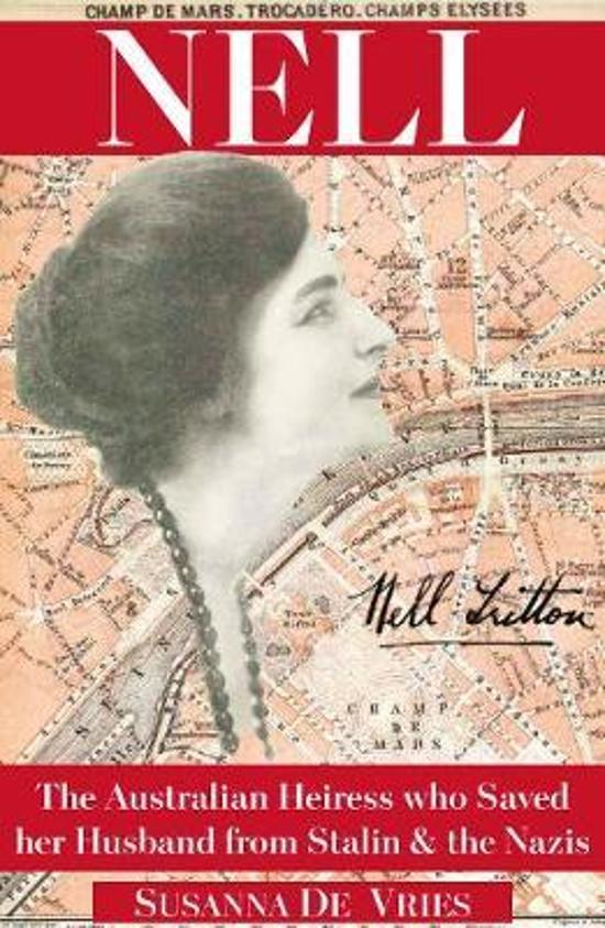 Nell - The Australian Heiress who Saved he Husband from Stalin & the Nazis