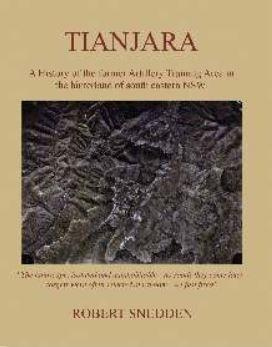 Tianjara : A History of the Former Artillery Training Area in the Hinterland of South Eastern NSW