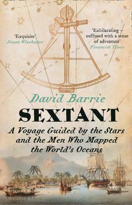 Sextant - A Voyage Guided by the Stars and the Men Who Mapped the World's Oceans