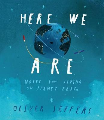 Here We Are - Notes for Living on Planet Earth