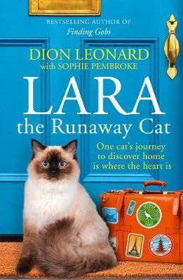 Lara The Runaway Cat - One Cat's Journey to Discover Home is Where the Heart is