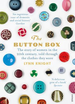 Button Box - The Story of Women in the 20th Century Told Through the Clothes They Wore