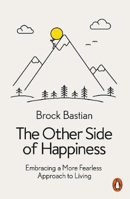 Other Side of Happiness - Embracing a More Fearless Approach to Living