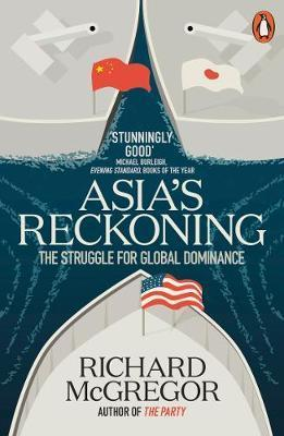 Asia's Reckoning - The Struggle for Global Dominance